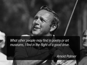 Arnold Palmer Golf Quote